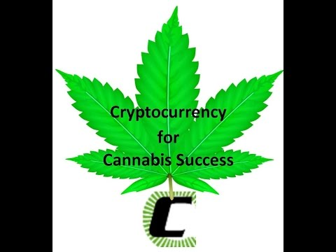 Why Cryptocurrency for Cannabis Success?