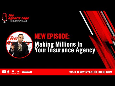 The Agent's Edge Episode Four: Making Millions in Your Insurance Agency