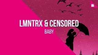 LMNTRX & Censored - Baby [FREE DOWNLOAD]