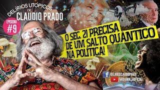 Baixar Delírios Utópicos de Claudio Prado - O Séc XXI precisa de um salto quântico na política