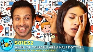 When You Yourself are a Half Doctor | S01E32 | Karan Veer Mehra | Barkha Sengupta