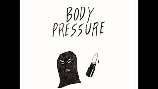 Download Body Pressure - Demo MP3 song and Music Video