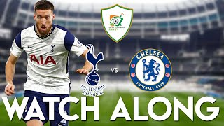 Tottenham Hotspur Vs Chelsea Live | Watch Along