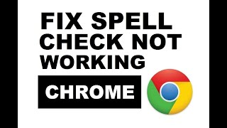 How to Fix Google Chrome Spell Check Not Working Easily
