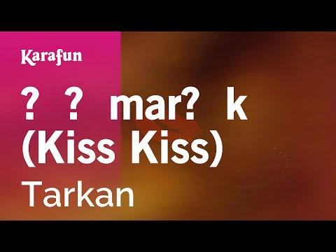 Karaoke Şımarık (Kiss Kiss) - Tarkan *