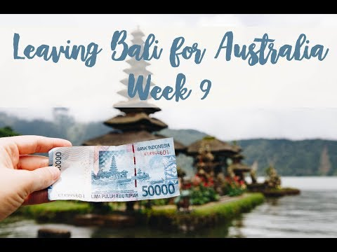 Leaving Bali and Mount Agung Volcano for Australia// Week 9