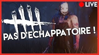 PAS D'ECHAPPATOIRE ! - DeadByDaylight