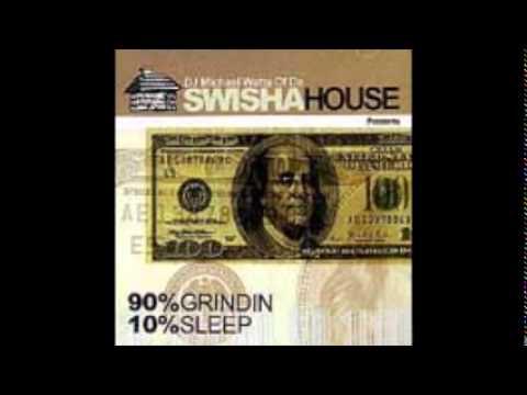 90% Grindin 10% Sleep - swishahouse -...
