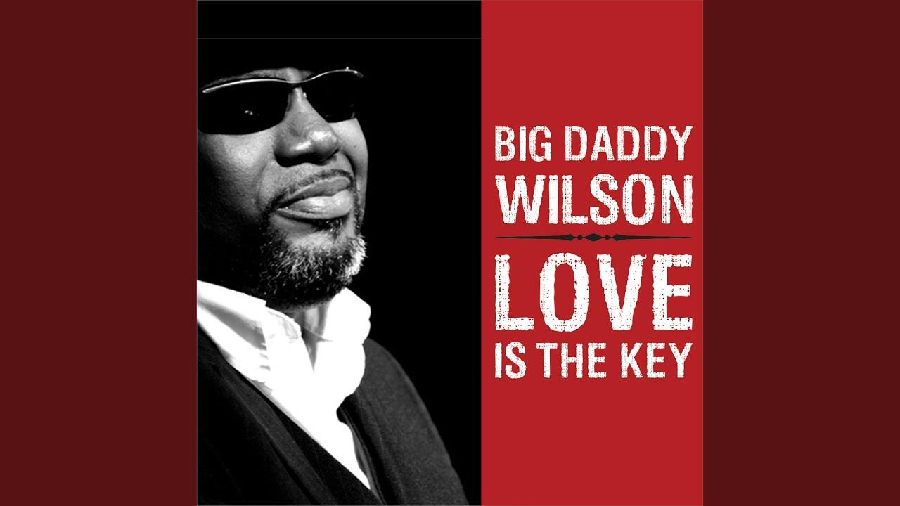 BIG DADDY WILSON : love is the key (2009)