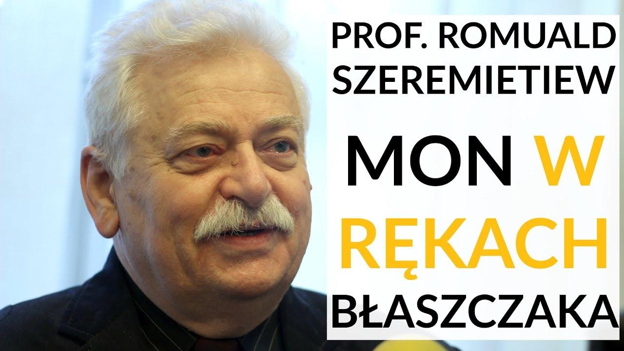 Prof. Szeremietiew – Czy działania Błaszczaka, szefa MON, są słuszne?