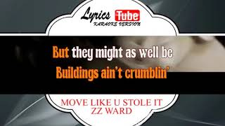 Karaoke Music ZZ WARD - MOVE LIKE U STOLE IT | Official Karaoke Musik Video