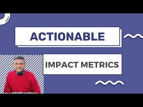 Actionable Impact Metrics, Monitoring And Evaluation Indicators