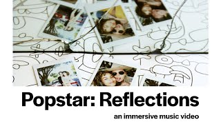 Popstar - Reflections (360 VR Experience)