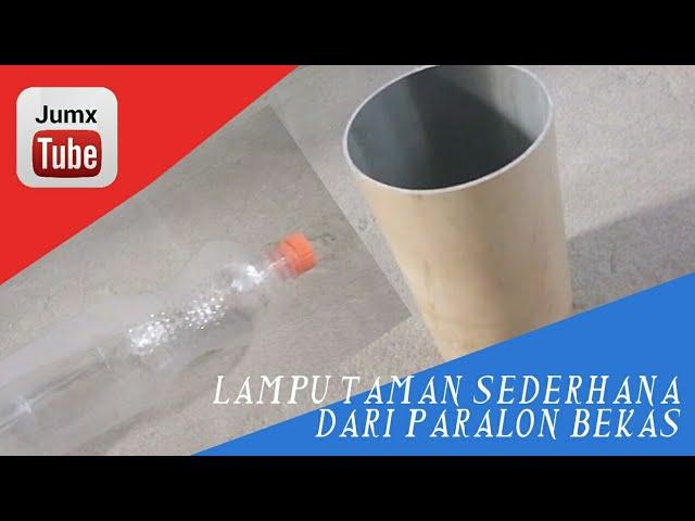 Bikin Lampu Taman Sederhana Dari Pipa Paralon Bekas Youtube