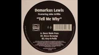 Demarkus Lewis Featuring John Griffin  -  Tell Me Why (Deez Dub) (Digital Exclusive)