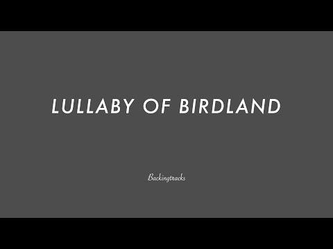 LULLABY OF BIRDLAND - Jazz Backing Track Play Along