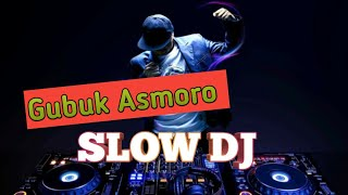 Gambar cover DJ SLOW GUBUK ASMORO