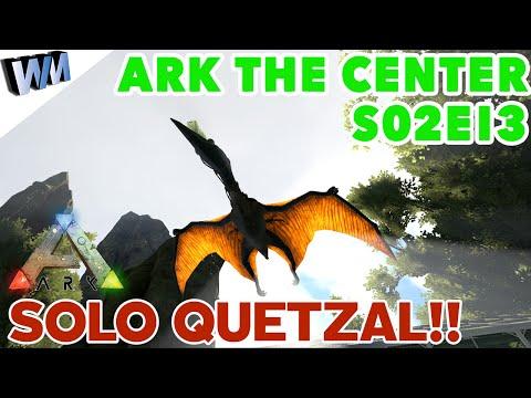 Ark Survival Evolved The Center S02E13 - Solo Quetzal Tame Pull & Jerk Manouver!