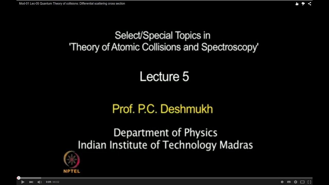 Mod-01 Lec-05 Quantum Theory of collisions: Differential scattering cross section