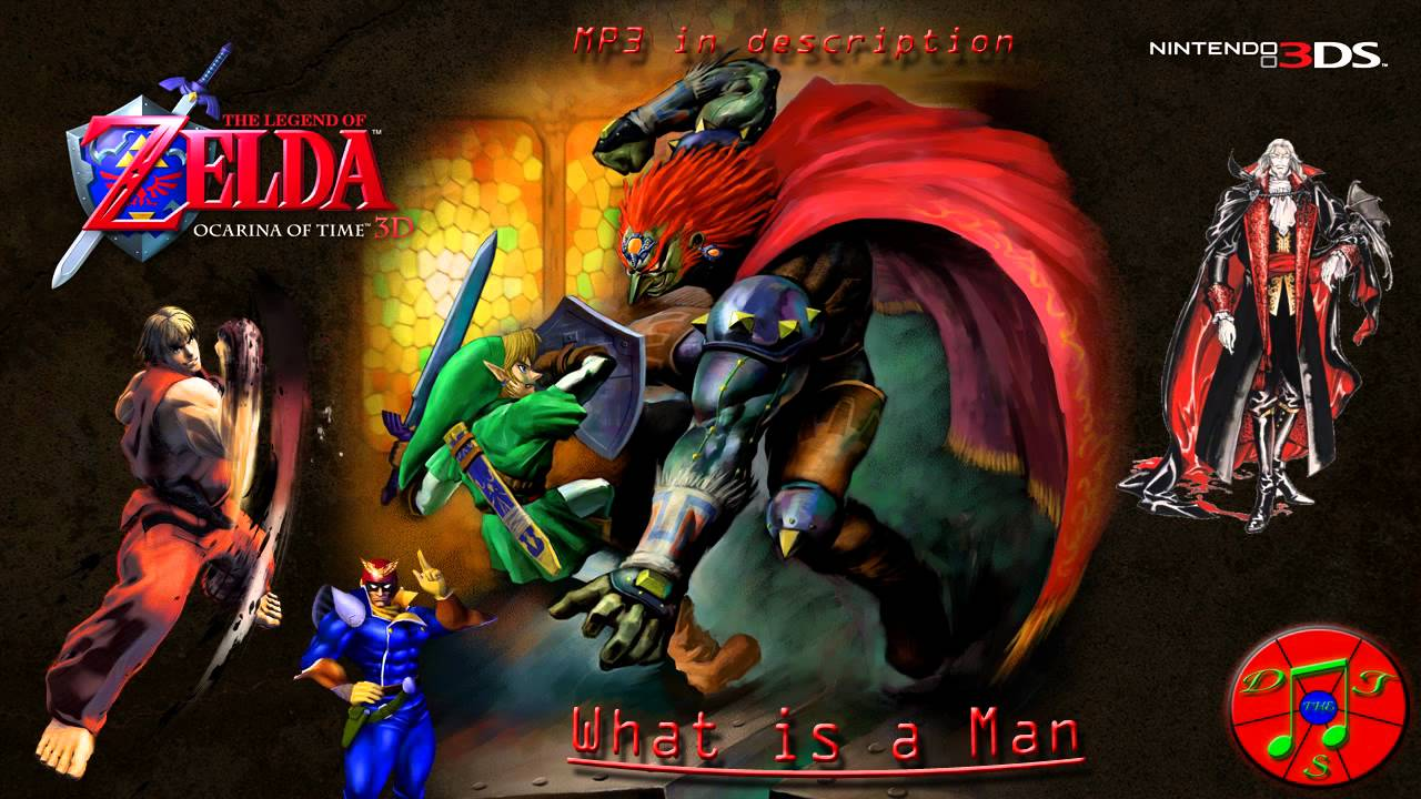 What is a Man [Gerudo Valley, Mute City, Ken's Theme, Vampire Killer]