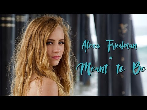 "Alexa Friedman's Official Music Video for ""Meant to Be"""