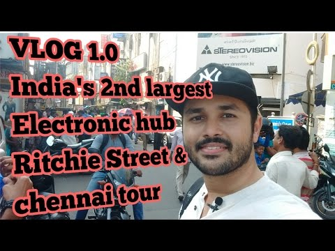 VLOG 1.0 ,Tour of RItchie Street -India's 2nd largest electronics shopping hub in chennai