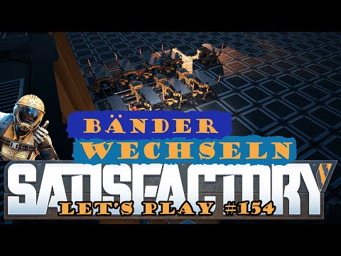 Satisfactory Let's Play 154 - Deutsch - Leg mal ein anderes Band auf