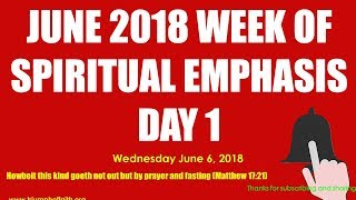 Week of Spiritual Emphasis, June 6, 2018 [Day #1] thumbnail