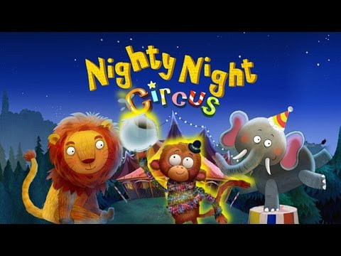Nighty Night Circus  bedtime story & lullaby for kids New Animals