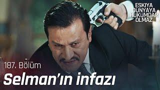 İlyas, Selman'ı infaz ediyor! - Eşkıya Dünyaya Hükümdar Olmaz 187. Bölüm