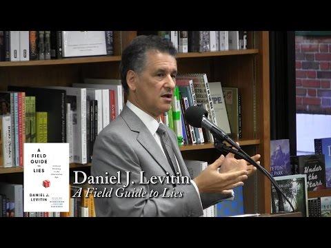 "Daniel J. Levitin, ""A Field Guide to Lies"""
