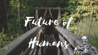 Future of Humans