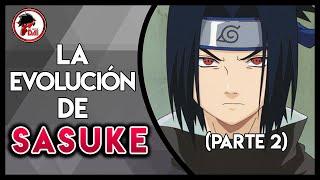 Naruto: Historia y Evolución de SASUKE UCHIHA (Parte 2)