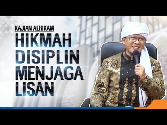 HIKMAH DISIPLIN MENJAGA LISAN - Kajian Al Hikam 21/02/19