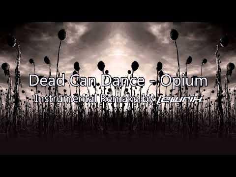 Dead Can Dance - Opium (Instrumental Remake)