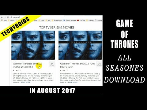 How To Download Game Of Thrones Full Season 1-7 Working Links | |With/Without Torrent