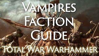 Total War Warhammer Faction Guide: Vampire Counts