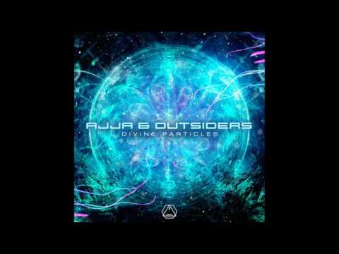 Ajja & Outsiders - Divine Particles - Official