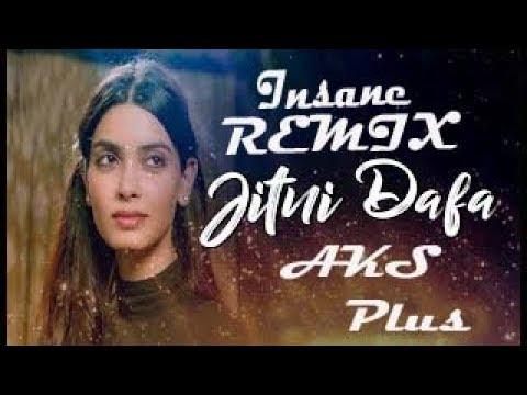 Jitni Dafa Dekhu Tujhe Remix Song || #AKSPLUS || Insane DJ Remix || AKS PLUS ||