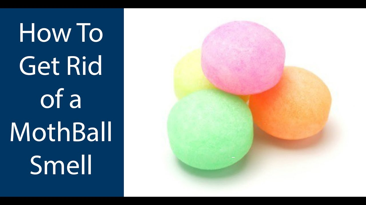 How to Remove the Odor of Mothballs advise