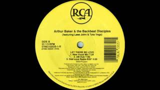 (1991) Arthur Baker & The Backbeat Disciples - Let There Be Love [New Vocal Mix]