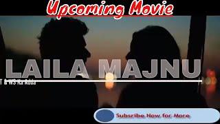 Upcoming Laila Majnu Movie Bollywood Laila Majnu Trailer 2018