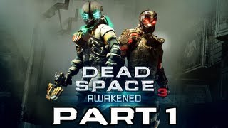 Dead Space 3: Awakened - Part 1