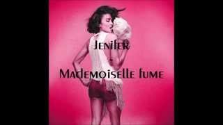 Jenifer - Mademoiselle fume (Paroles)