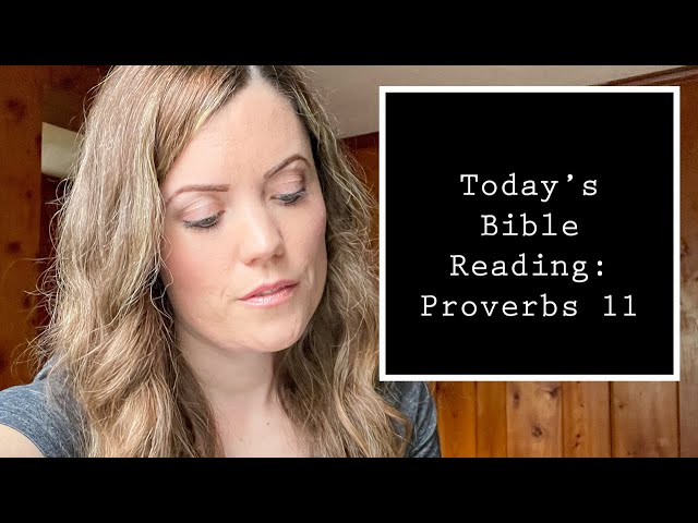 Proverbs 11 - Read Through/Bible Study with Darlene Stanley