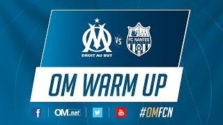 Suivez en direct l'échauffement avant OM  FC Nantes