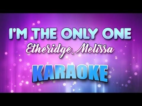 Etheridge, Melissa - I'm The Only One (Karaoke & Lyrics)