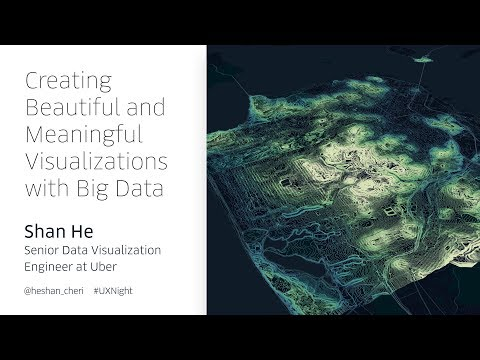 """""""Creating Meaningful Visualizations with Big Data"""" with Shan He from Uber"""
