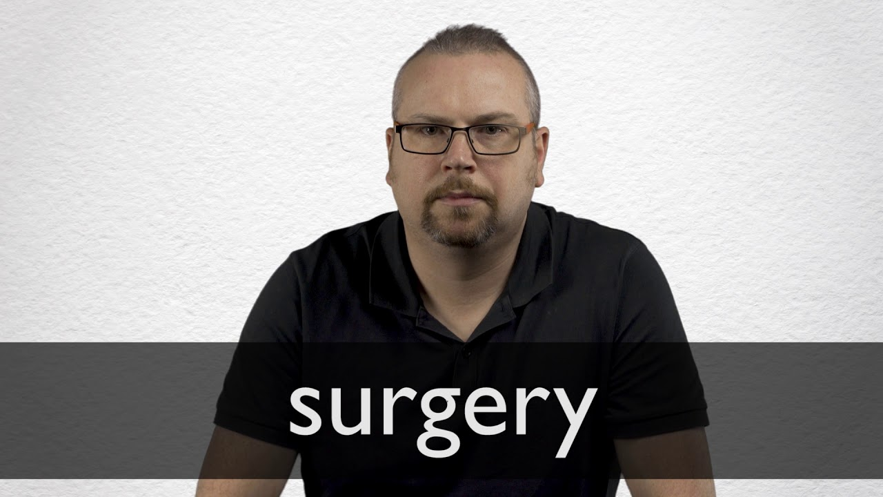 Surgery definition and meaning | Collins English Dictionary