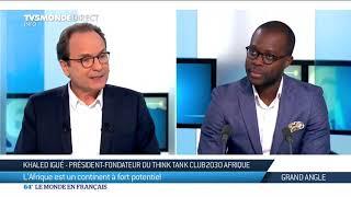 L'Afrique : un continent à fort potentiel pour Khaled Igué, président du Think Tank Club2030 Afrique